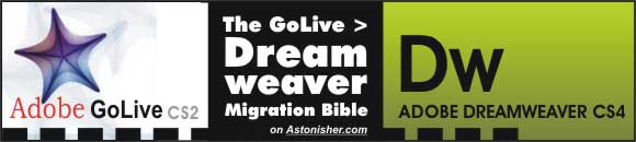 """The GoLive > Dreamweaver Web Site Migration Bibe"" by Bruce Brown -- free on Astonisher.com"