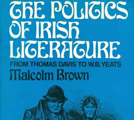 The Politics of Irish Literature by Malcolm Brown