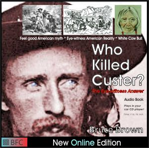 Who Killed Custer by Bruce Brown