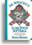 "cover thumbnail for ""Dr. Whacko's Guide to Softball"" by Bruce Brown"