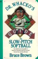 "cover thumbnail of ""Dr. Whacko's Softball"" by Bruce Brown"
