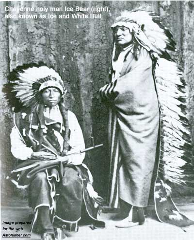 Norther Cheyenne holy man and warrior Ice Bear in the 1880s
