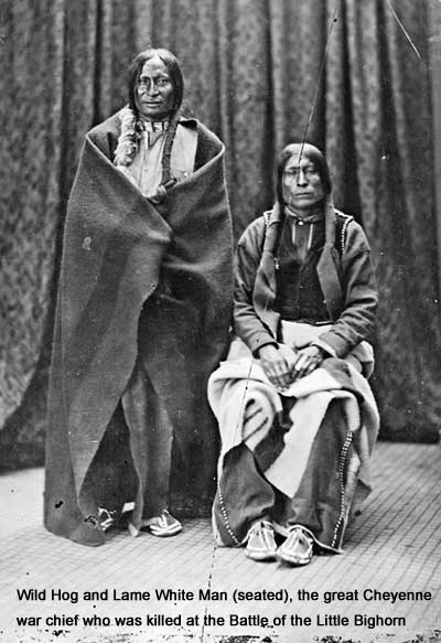 Wild Hog and Lame White Man, the great Cheyenne war chief