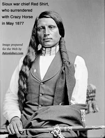 Sioux warrior Red Shirt, who surrendered with Crazy Horse in May 1877