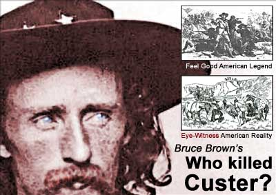 """Who Killed Custer"" by Bruce Brown on Astonisher.com"
