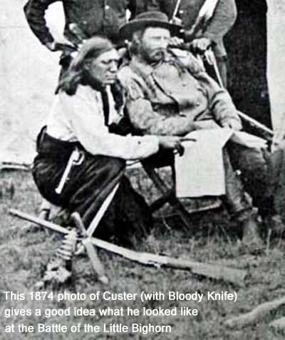 This 1874 photo of George A. Custer with Bloody Knife gives a good idea what he looked like at the Battle of the Little Bigthorn