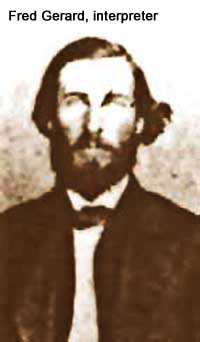 Fred Gerard, interpreter for Custer's Seventh Cavalry