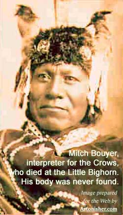 Mitch Boyer, head scout for George A. Custer, killed at the Battle of the Little Bighorn