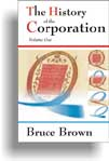 "cover thumbnail for ""The History of the Corporation"" by Bruce Brown"