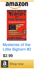 Mysteries of the Little Bighorn by Bruce Brown #2