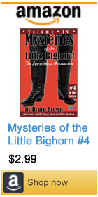 Mysteries of the Little Bighorn by Bruce Brown #4