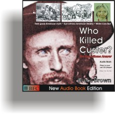 Who Killed Custer by Bruce Brown Audio Book cover