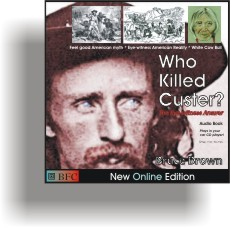 """Who Killed Custer -- The Eye-witness Answer"" by Bruce Brown cover"