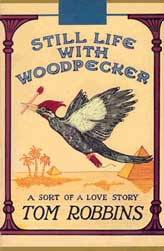 "cover thumbnail for ""Still Life With Woodpecker"" by Tom Robbins"